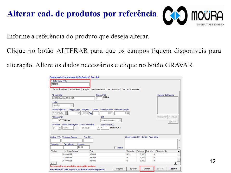 Informe a referência do produto que deseja alterar.