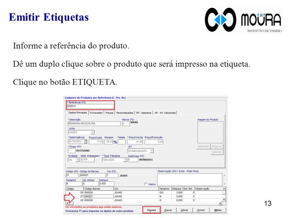Informe a referência do produto. Dê um duplo clique sobre o produto que será impresso na etiqueta.