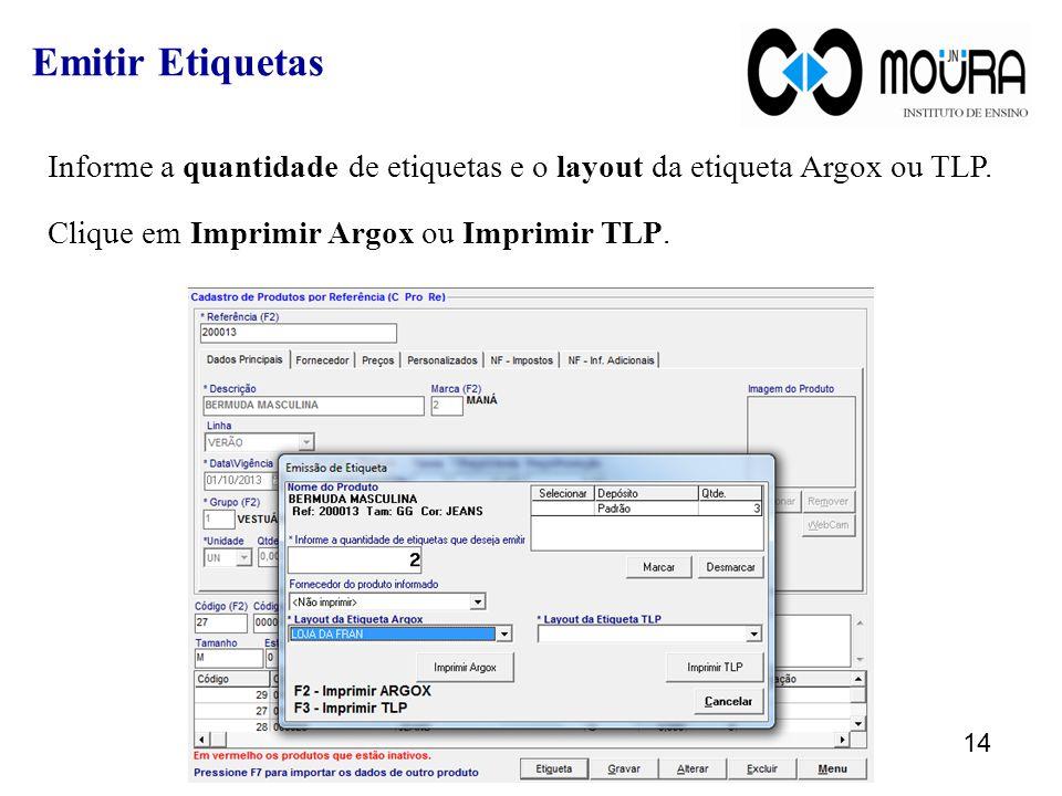 Informe a quantidade de etiquetas e o layout da etiqueta Argox ou TLP.