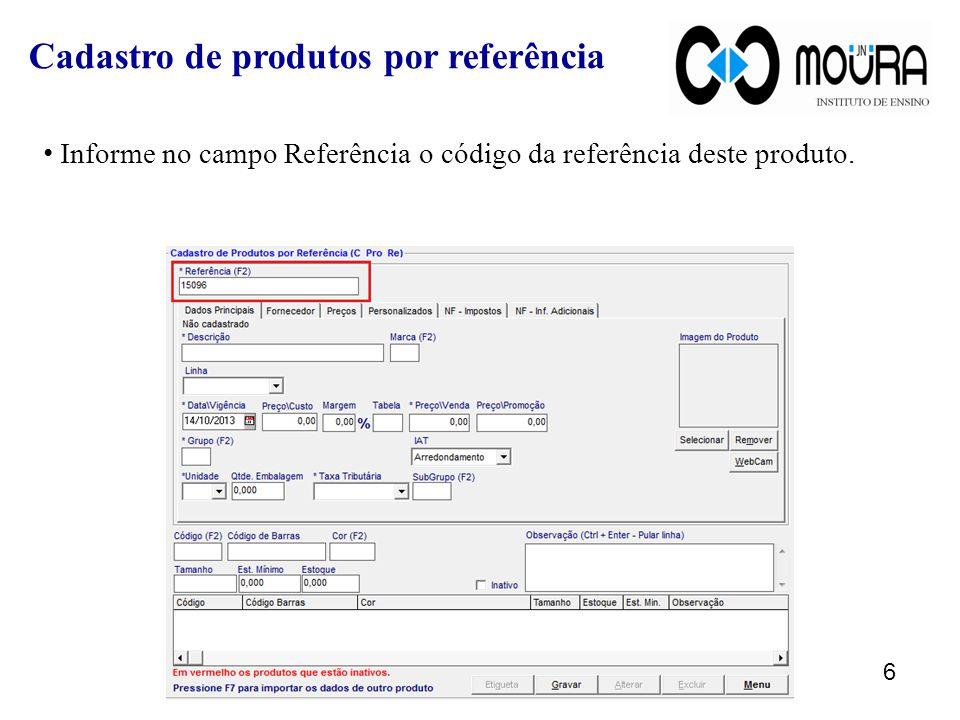 Informe no campo Referência o código da referência deste produto.