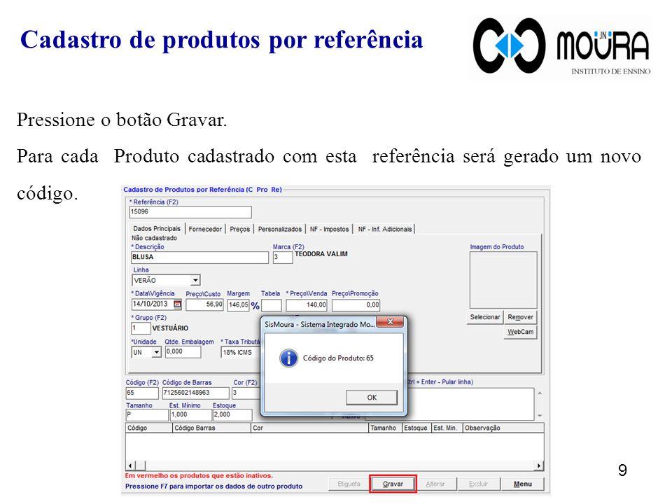 Na parte inferior da tela informe os dados do próximo item desta referência e pressione o botão Gravar.