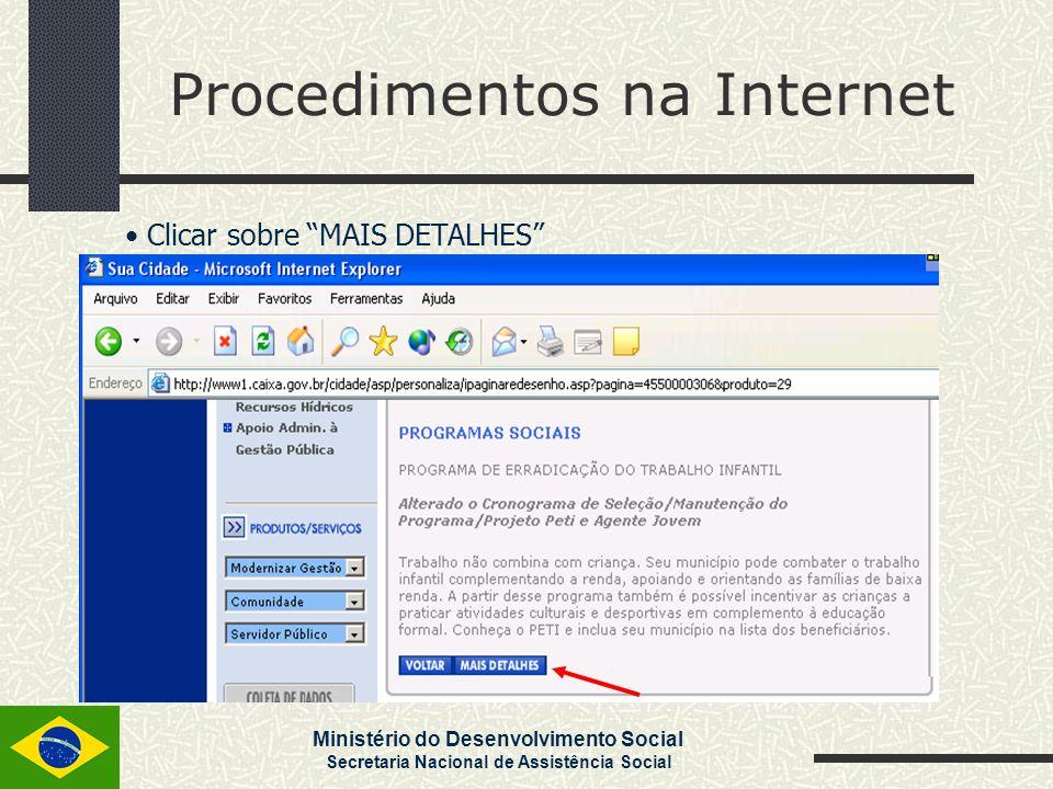 """Ministério do Desenvolvimento Social Secretaria Nacional de Assistência Social Procedimentos na Internet Clicar sobre """"MAIS DETALHES"""""""