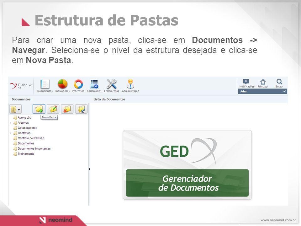 Estrutura de Pastas Para criar uma nova pasta, clica-se em Documentos -> Navegar.