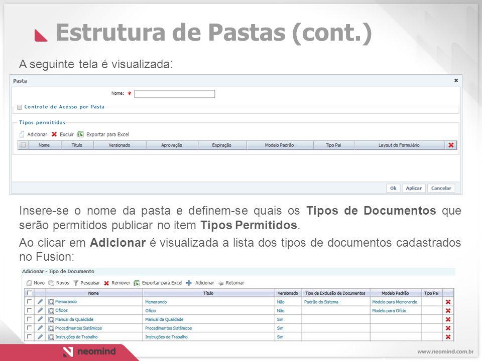 Estrutura de Pastas (cont.) A seguinte tela é visualizada : Insere-se o nome da pasta e definem-se quais os Tipos de Documentos que serão permitidos publicar no item Tipos Permitidos.