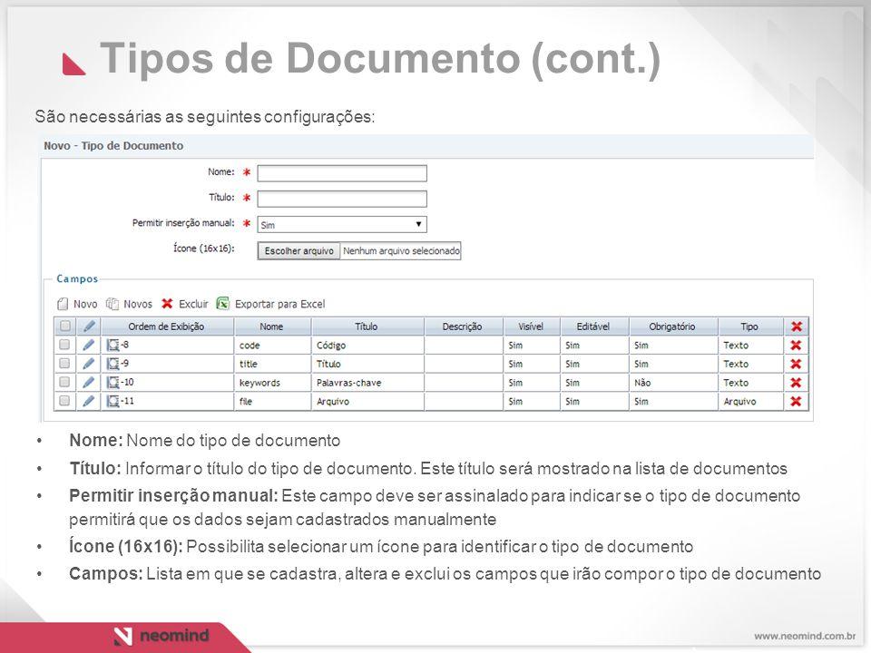Tipos de Documento (cont.) São necessárias as seguintes configurações: Nome: Nome do tipo de documento Título: Informar o título do tipo de documento.