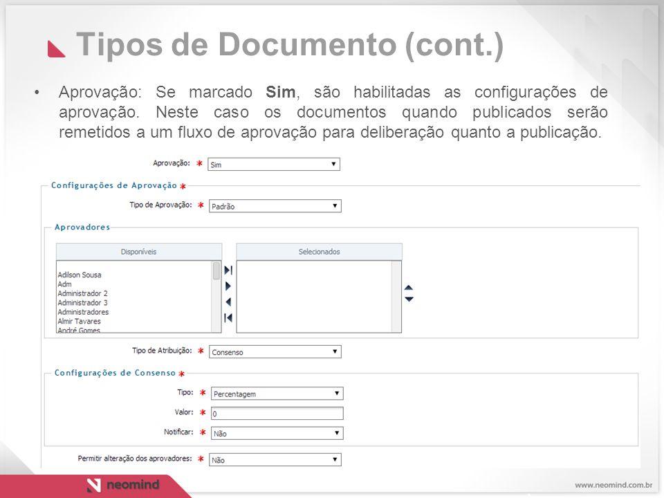 Tipos de Documento (cont.) Aprovação: Se marcado Sim, são habilitadas as configurações de aprovação.