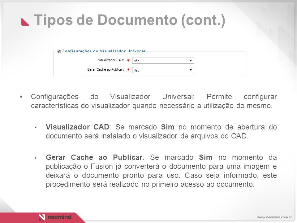 Tipos de Documento (cont.) Configurações do Visualizador Universal: Permite configurar características do visualizador quando necessário a utilização do mesmo.