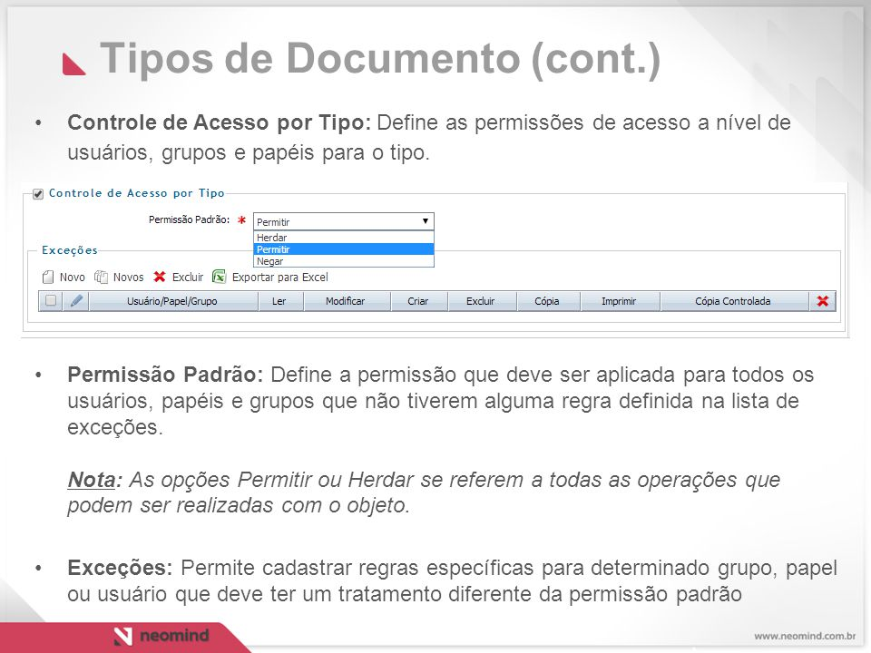 Tipos de Documento (cont.) Controle de Acesso por Tipo: Define as permissões de acesso a nível de usuários, grupos e papéis para o tipo.