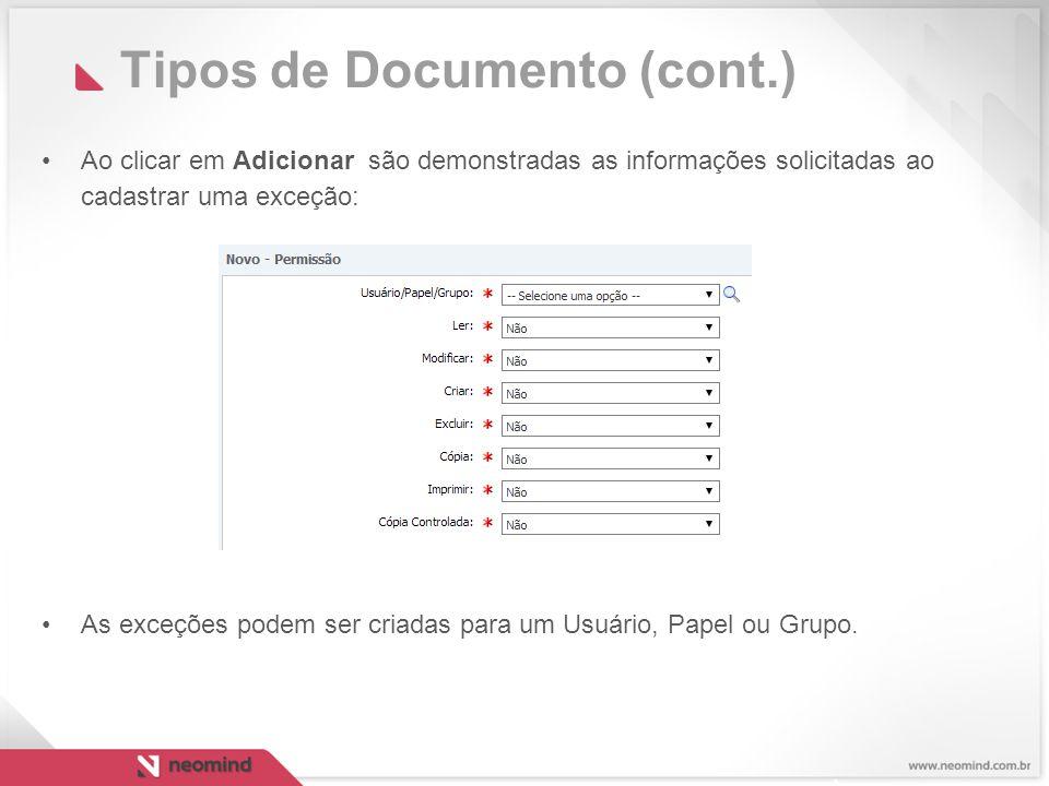 Tipos de Documento (cont.) Ao clicar em Adicionar são demonstradas as informações solicitadas ao cadastrar uma exceção: As exceções podem ser criadas para um Usuário, Papel ou Grupo.