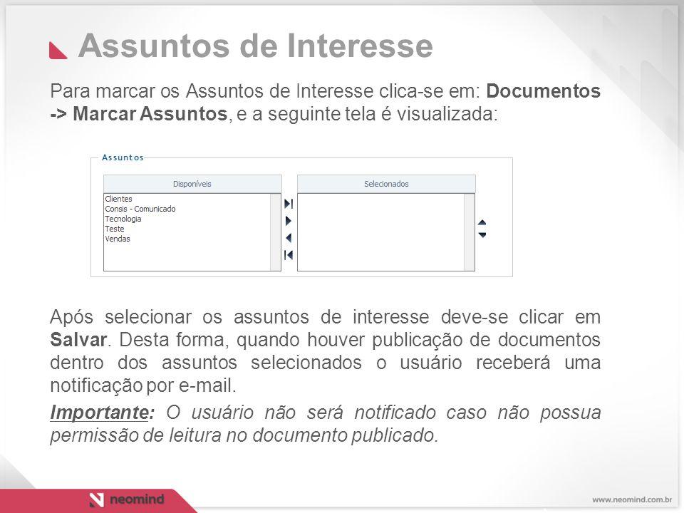 Assuntos de Interesse Para marcar os Assuntos de Interesse clica-se em: Documentos -> Marcar Assuntos, e a seguinte tela é visualizada: Após selecionar os assuntos de interesse deve-se clicar em Salvar.