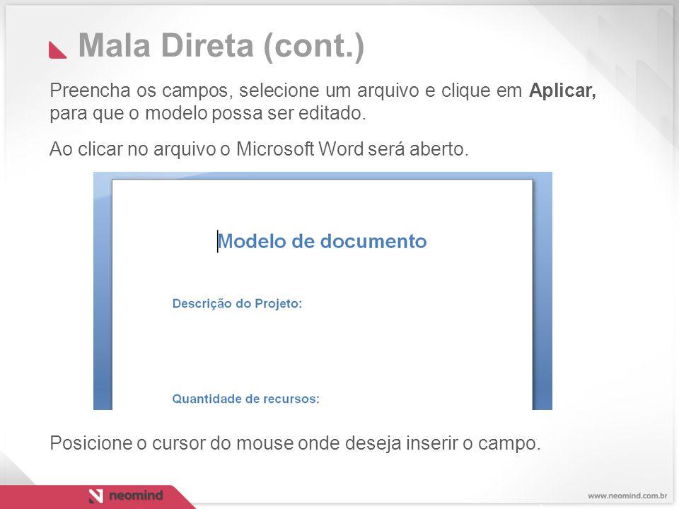 Mala Direta (cont.) Preencha os campos, selecione um arquivo e clique em Aplicar, para que o modelo possa ser editado.
