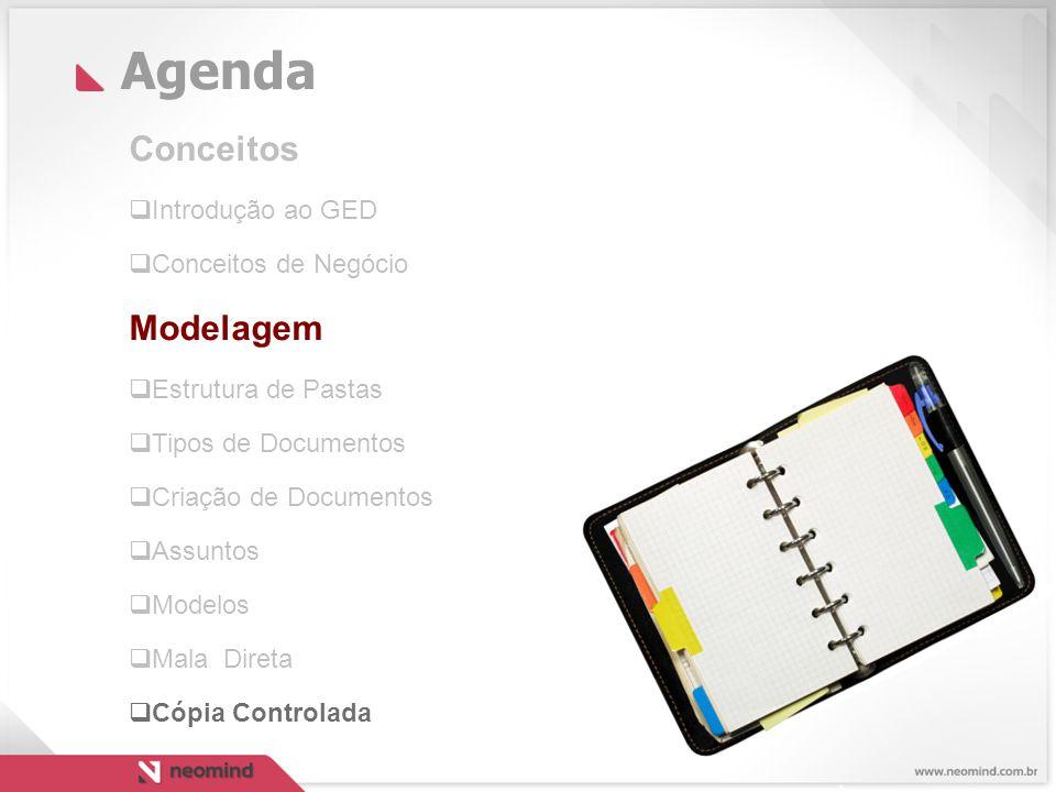 Agenda Conceitos  Introdução ao GED  Conceitos de Negócio Modelagem  Estrutura de Pastas  Tipos de Documentos  Criação de Documentos  Assuntos  Modelos  Mala Direta  Cópia Controlada