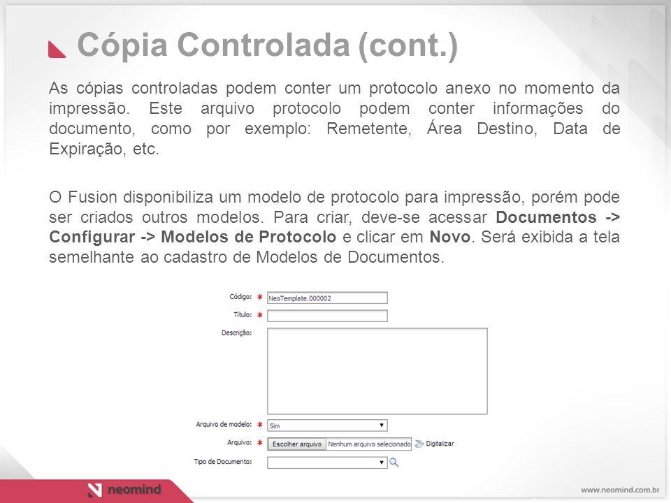 Cópia Controlada (cont.) As cópias controladas podem conter um protocolo anexo no momento da impressão.