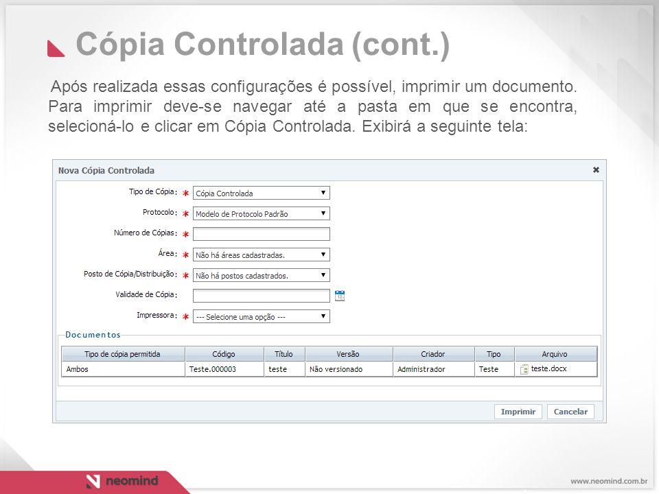 Cópia Controlada (cont.) Após realizada essas configurações é possível, imprimir um documento.