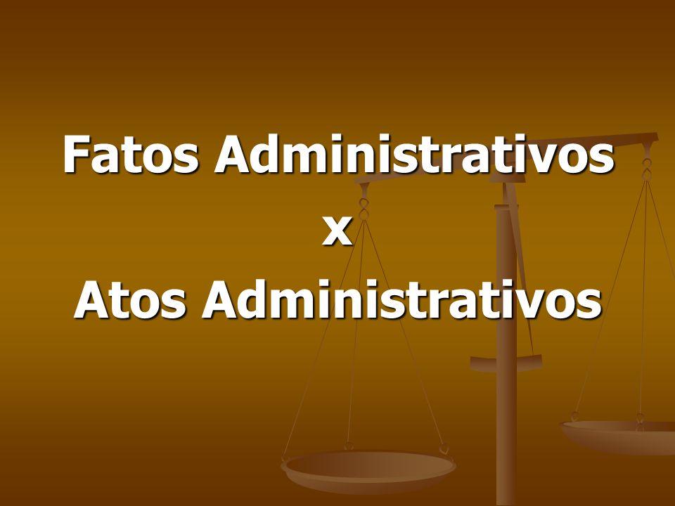 Fatos Administrativos x Atos Administrativos
