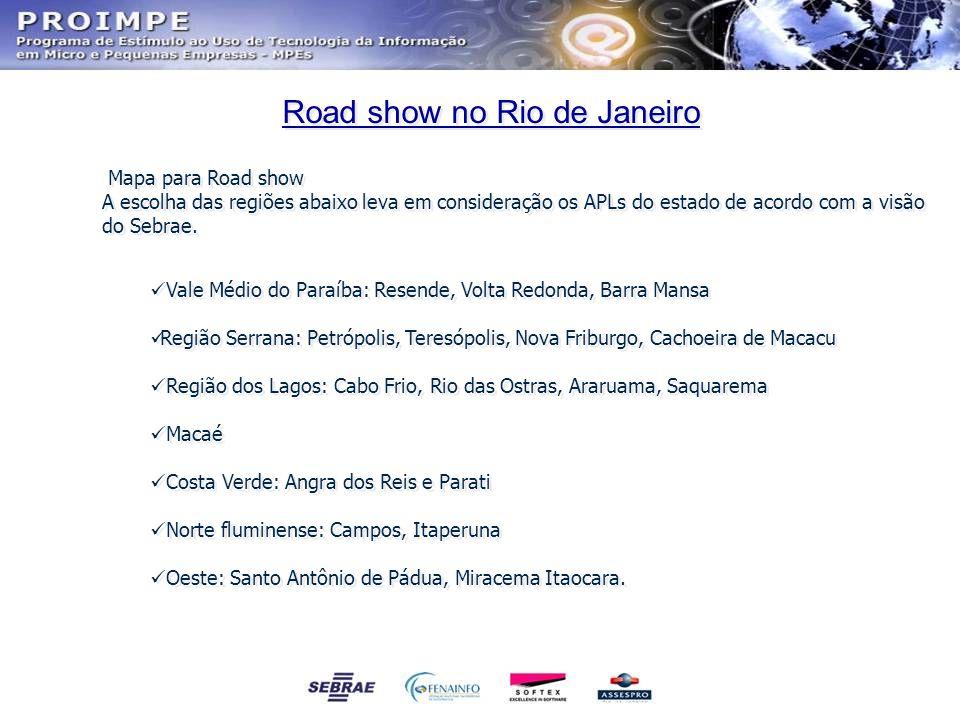 Road show no Rio de Janeiro Mapa para Road show A escolha das regiões abaixo leva em consideração os APLs do estado de acordo com a visão do Sebrae. V