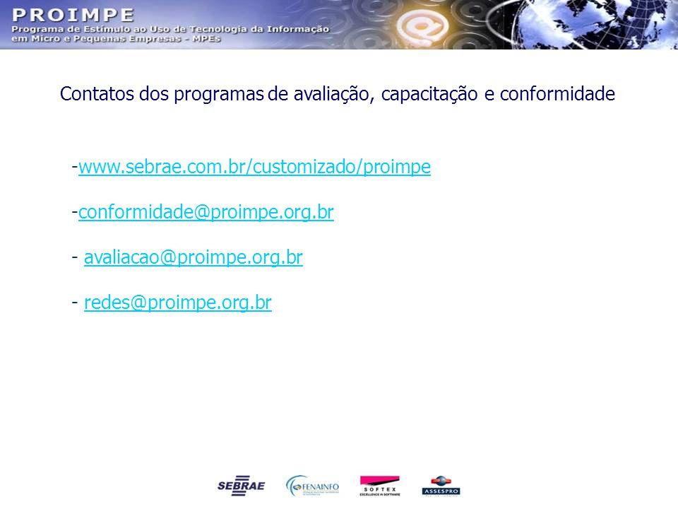 -www.sebrae.com.br/customizado/proimpewww.sebrae.com.br/customizado/proimpe -conformidade@proimpe.org.brconformidade@proimpe.org.br - avaliacao@proimp