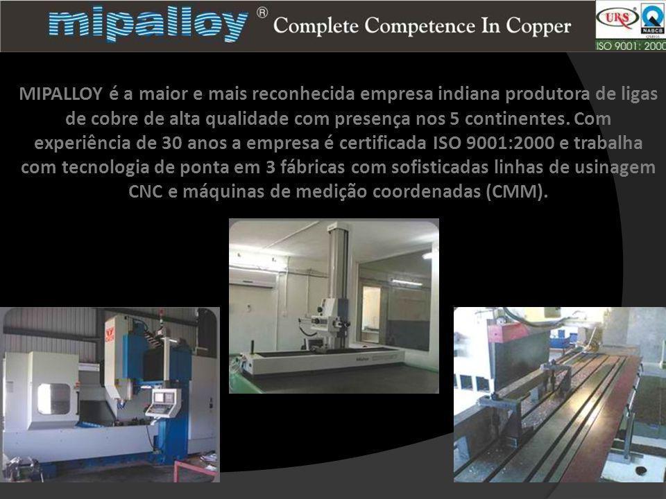 MIPALLOY é a maior e mais reconhecida empresa indiana produtora de ligas de cobre de alta qualidade com presença nos 5 continentes.
