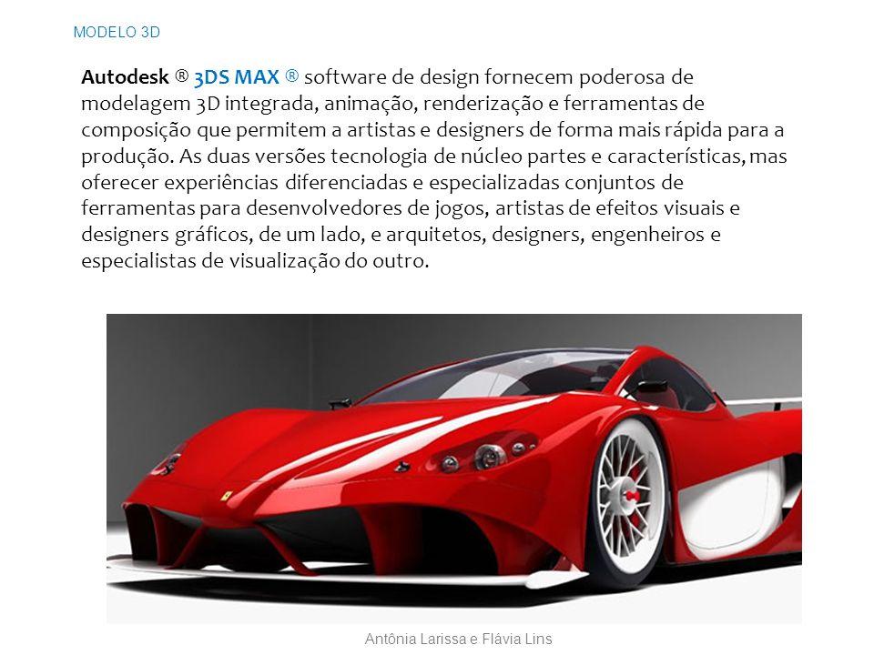 MODELO 3D Antônia Larissa e Flávia Lins Autodesk ® 3DS MAX ® software de design fornecem poderosa de modelagem 3D integrada, animação, renderização e ferramentas de composição que permitem a artistas e designers de forma mais rápida para a produção.
