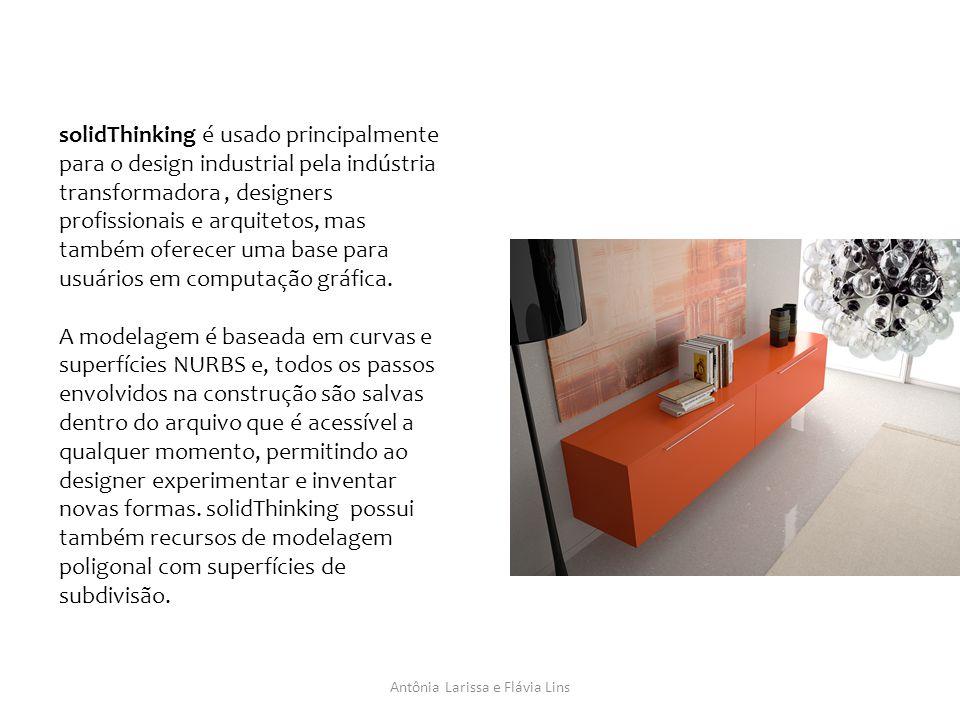 Antônia Larissa e Flávia Lins solidThinking é usado principalmente para o design industrial pela indústria transformadora, designers profissionais e arquitetos, mas também oferecer uma base para usuários em computação gráfica.