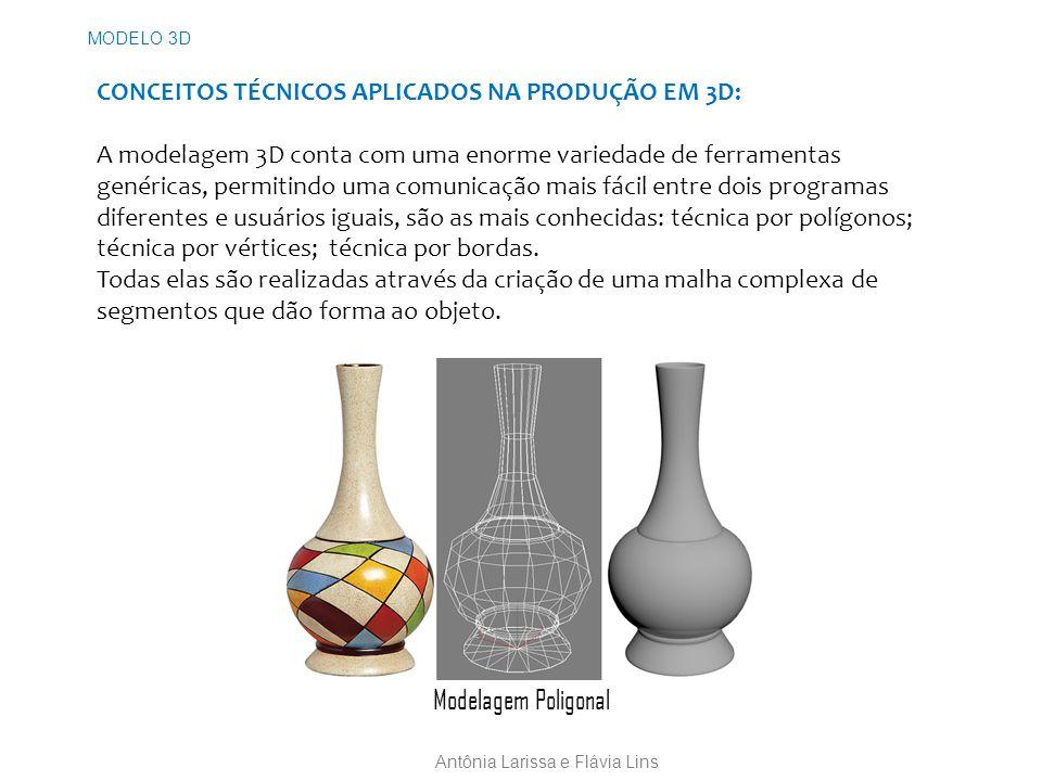 CONCEITOS TÉCNICOS APLICADOS NA PRODUÇÃO EM 3D: A modelagem 3D conta com uma enorme variedade de ferramentas genéricas, permitindo uma comunicação mais fácil entre dois programas diferentes e usuários iguais, são as mais conhecidas: técnica por polígonos; técnica por vértices; técnica por bordas.