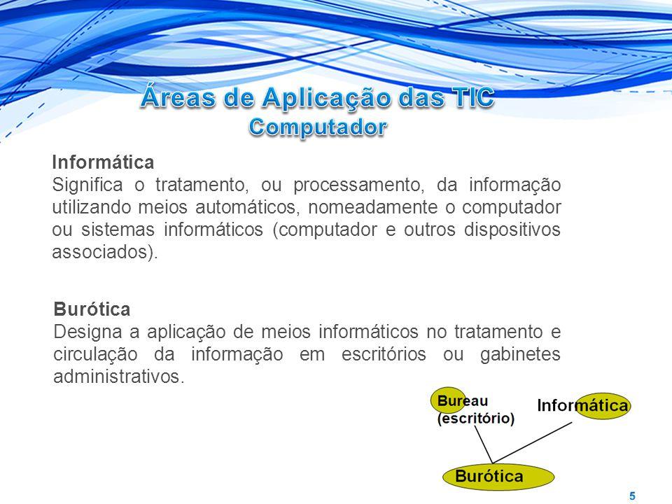 Informática Significa o tratamento, ou processamento, da informação utilizando meios automáticos, nomeadamente o computador ou sistemas informáticos (