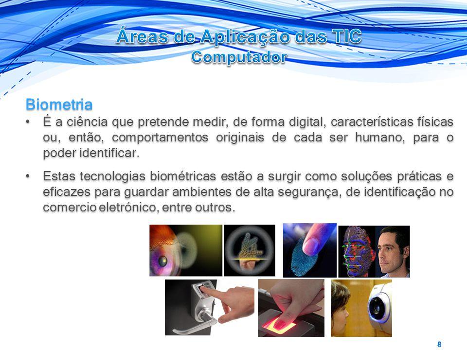 Biometria É a ciência que pretende medir, de forma digital, características físicas ou, então, comportamentos originais de cada ser humano, para o pod