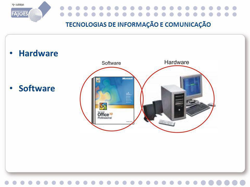 TECNOLOGIAS DE INFORMAÇÃO E COMUNICAÇÃO Hardware Software