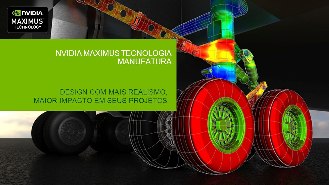 Renderização máxima com NVIDIA MAXIMUS DesignEngineering Design Review Styling Class-A Surface Digital Prototype Production Manufacture Planning Design Signoff AssemblyEngineering Estilo / Desenho Industrial Rendering Test / Photo Prototypes Prototype Construction Interação: Imagens & Filmes