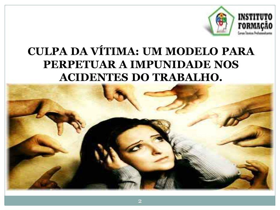 CULPA DA VÍTIMA: UM MODELO PARA PERPETUAR A IMPUNIDADE NOS ACIDENTES DO TRABALHO. 2
