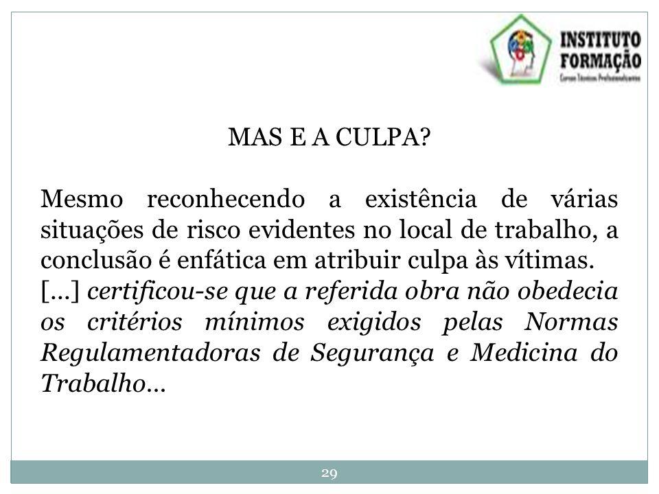 MAS E A CULPA.