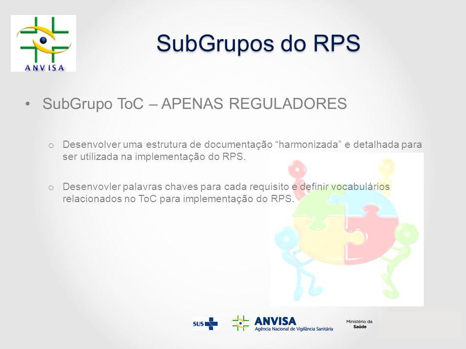 """SubGrupos do RPS SubGrupo ToC – APENAS REGULADORES o Desenvolver uma estrutura de documentação """"harmonizada"""" e detalhada para ser utilizada na impleme"""