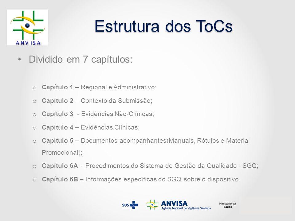 Estrutura dos ToCs Dividido em 7 capítulos: o Capítulo 1 – Regional e Administrativo; o Capítulo 2 – Contexto da Submissão; o Capítulo 3 - Evidências