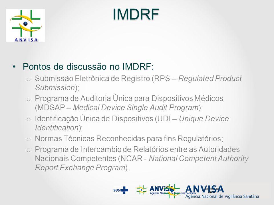 IMDRF IMDRF Pontos de discussão no IMDRF: o Submissão Eletrônica de Registro (RPS – Regulated Product Submission); o Programa de Auditoria Única para