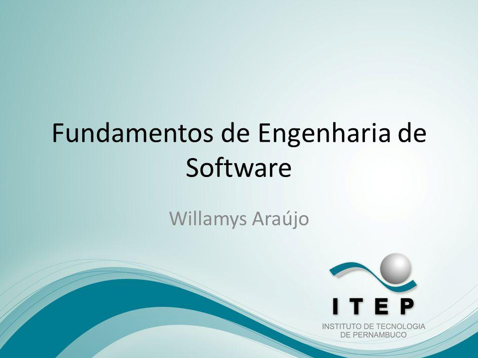 Fundamentos de Engenharia de Software Willamys Araújo