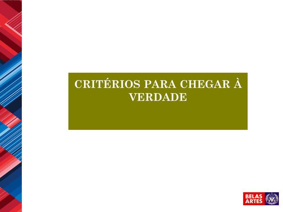 CRITÉRIOS PARA CHEGAR À VERDADE