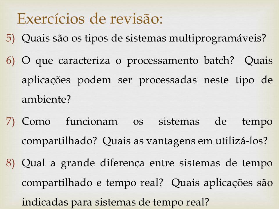 Exercícios de revisão: 9)O que são sistemas com múltiplos processadores e quais as vantagens em utilizá-los.