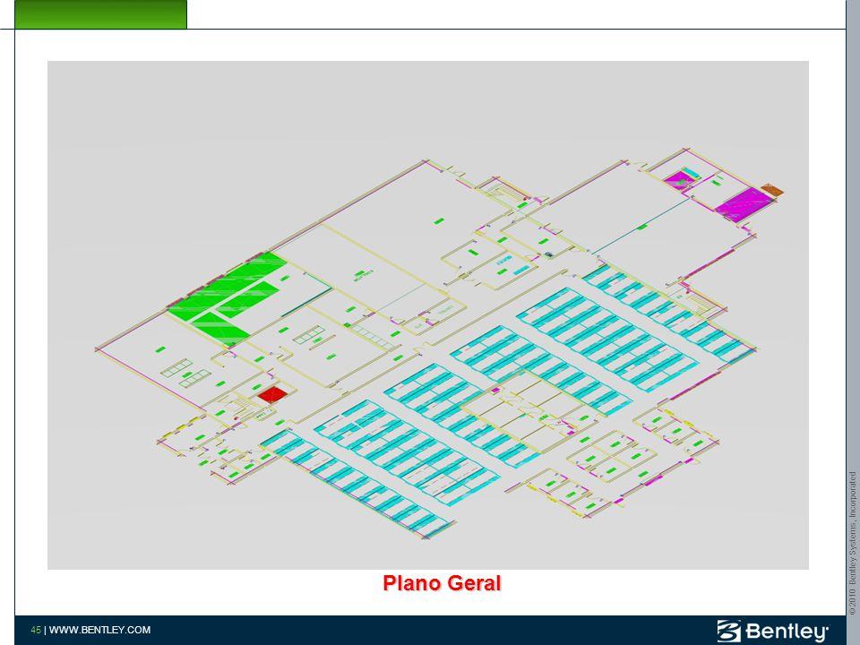 © 2010 Bentley Systems, Incorporated 44   WWW.BENTLEY.COM