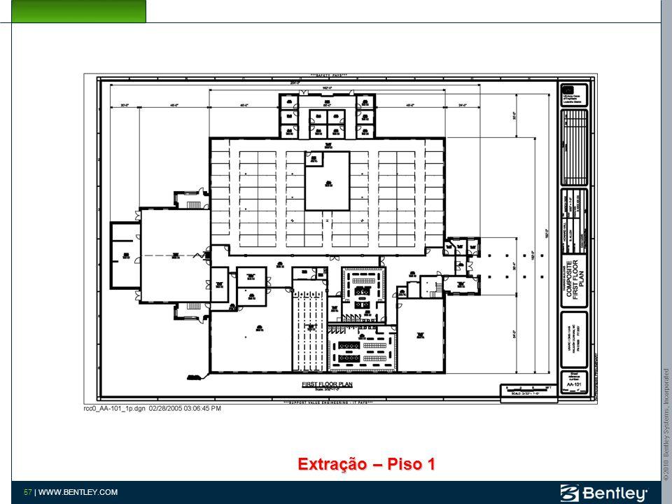 © 2010 Bentley Systems, Incorporated 56 | WWW.BENTLEY.COM Gerenciador e Extração de DocumentosGerenciador e Extração de Documentos
