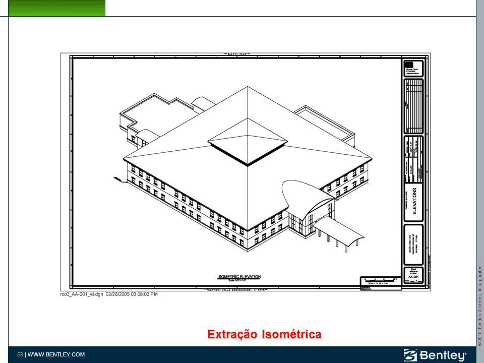 © 2010 Bentley Systems, Incorporated 58   WWW.BENTLEY.COM Extraçaõ – Piso 2
