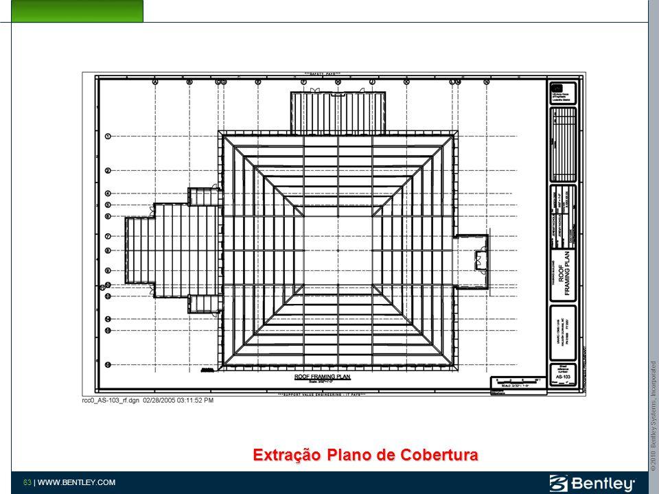 © 2010 Bentley Systems, Incorporated 62   WWW.BENTLEY.COM Extração Plano Segundo Piso