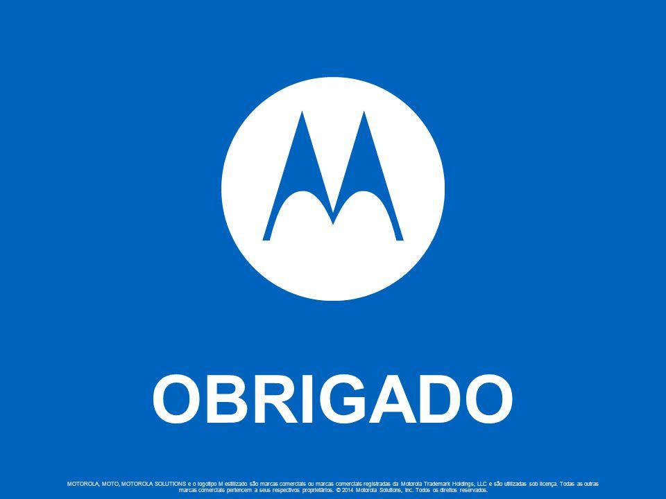 OBRIGADO MOTOROLA, MOTO, MOTOROLA SOLUTIONS e o logotipo M estilizado são marcas comerciais ou marcas comerciais registradas da Motorola Trademark Holdings, LLC e são utilizadas sob licença.