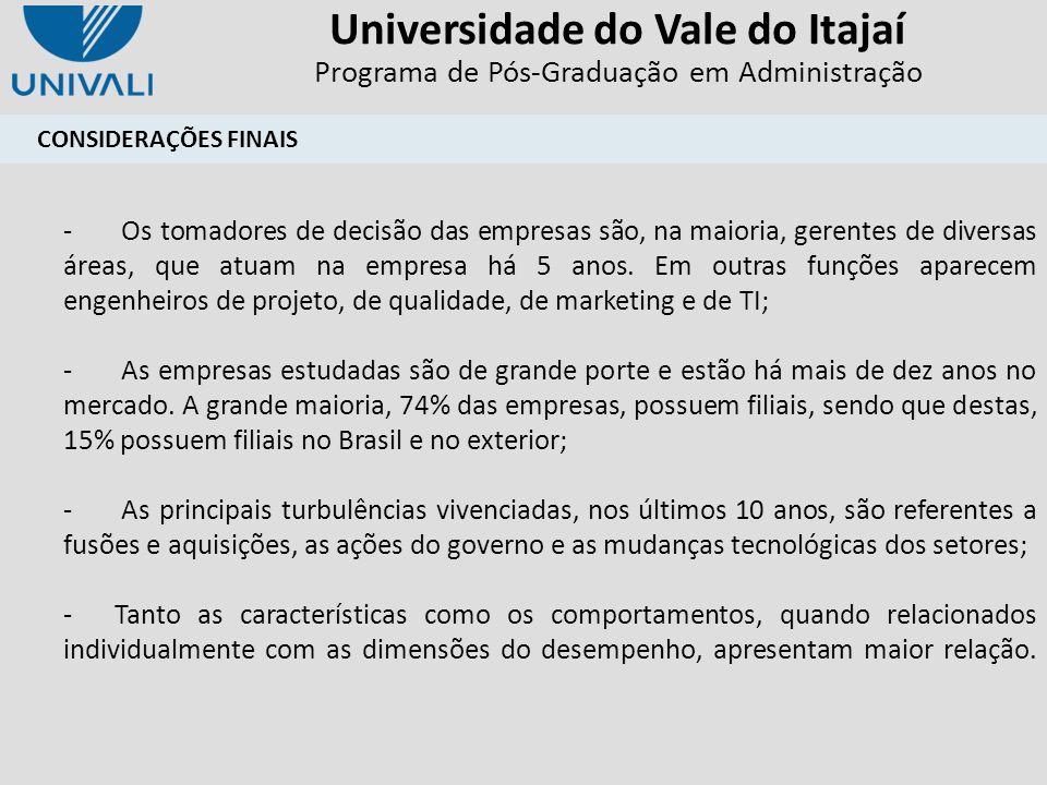 Universidade do Vale do Itajaí Programa de Pós-Graduação em Administração - Os tomadores de decisão das empresas são, na maioria, gerentes de diversas