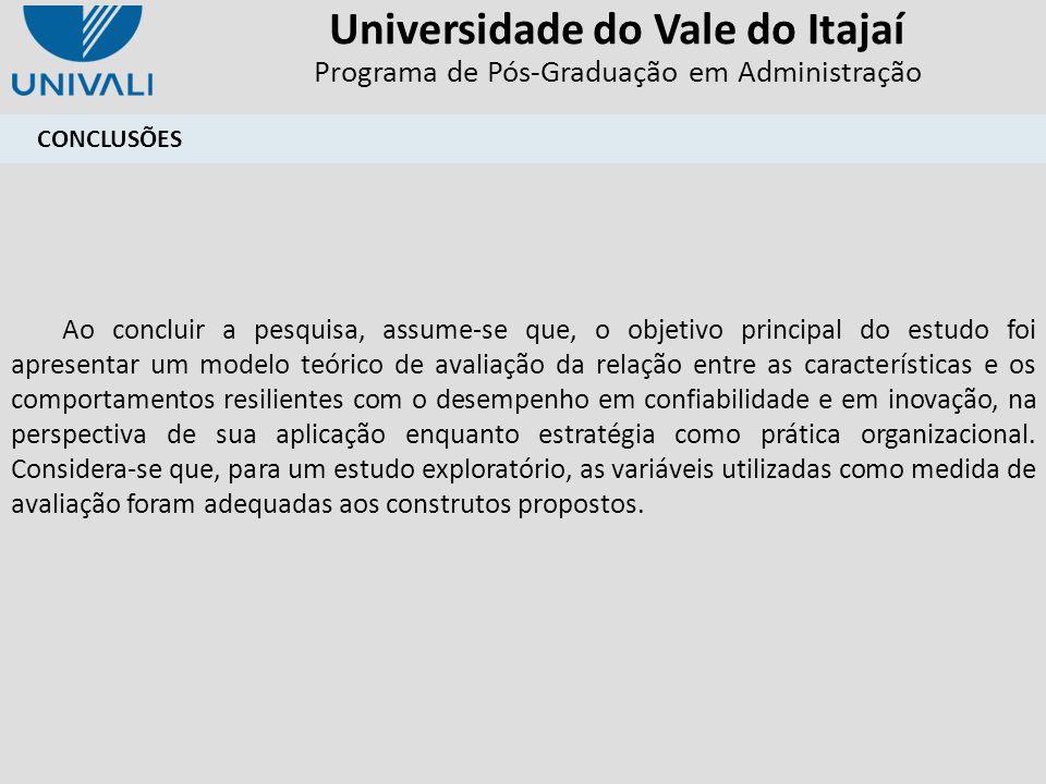 Universidade do Vale do Itajaí Programa de Pós-Graduação em Administração CONCLUSÕES Ao concluir a pesquisa, assume-se que, o objetivo principal do es