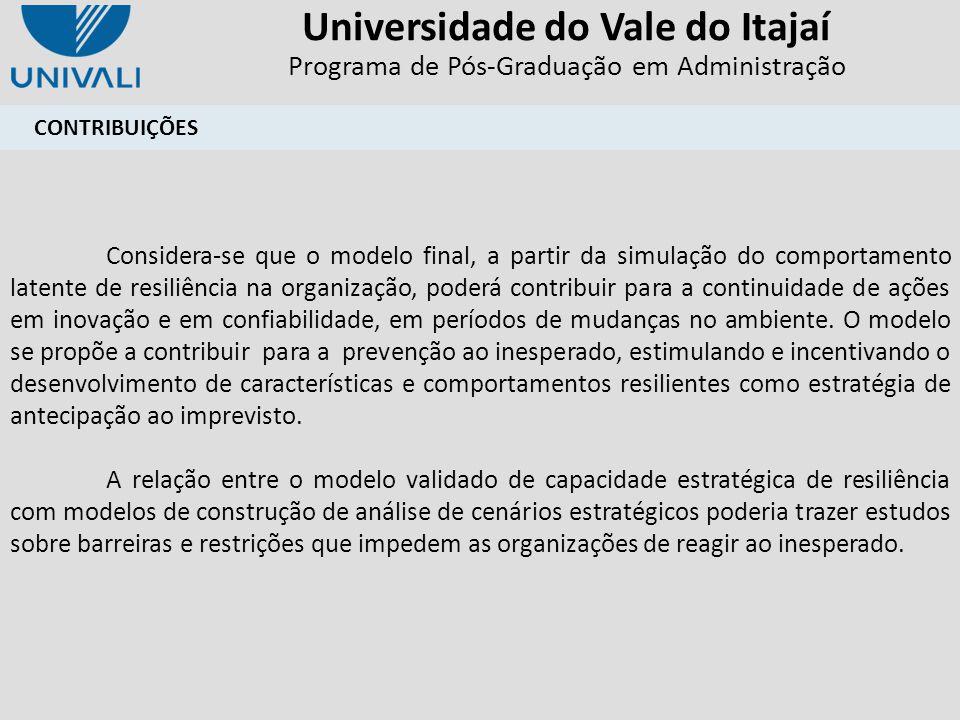 Universidade do Vale do Itajaí Programa de Pós-Graduação em Administração CONTRIBUIÇÕES Considera-se que o modelo final, a partir da simulação do comp