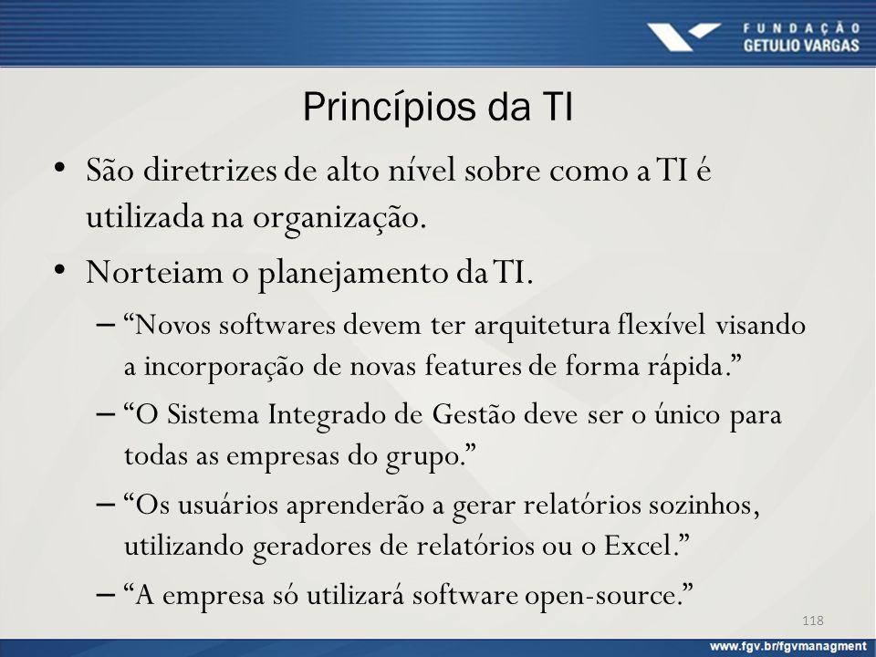 """Princípios da TI São diretrizes de alto nível sobre como a TI é utilizada na organização. Norteiam o planejamento da TI. – """"Novos softwares devem ter"""
