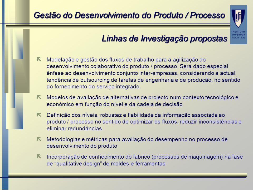 ë ë Modelação e gestão dos fluxos de trabalho para a agilização do desenvolvimento colaborativo do produto / processo. Será dado especial ênfase ao de