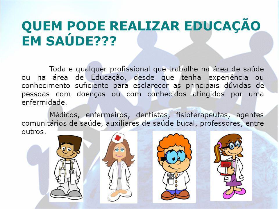 QUEM PODE REALIZAR EDUCAÇÃO EM SAÚDE??.