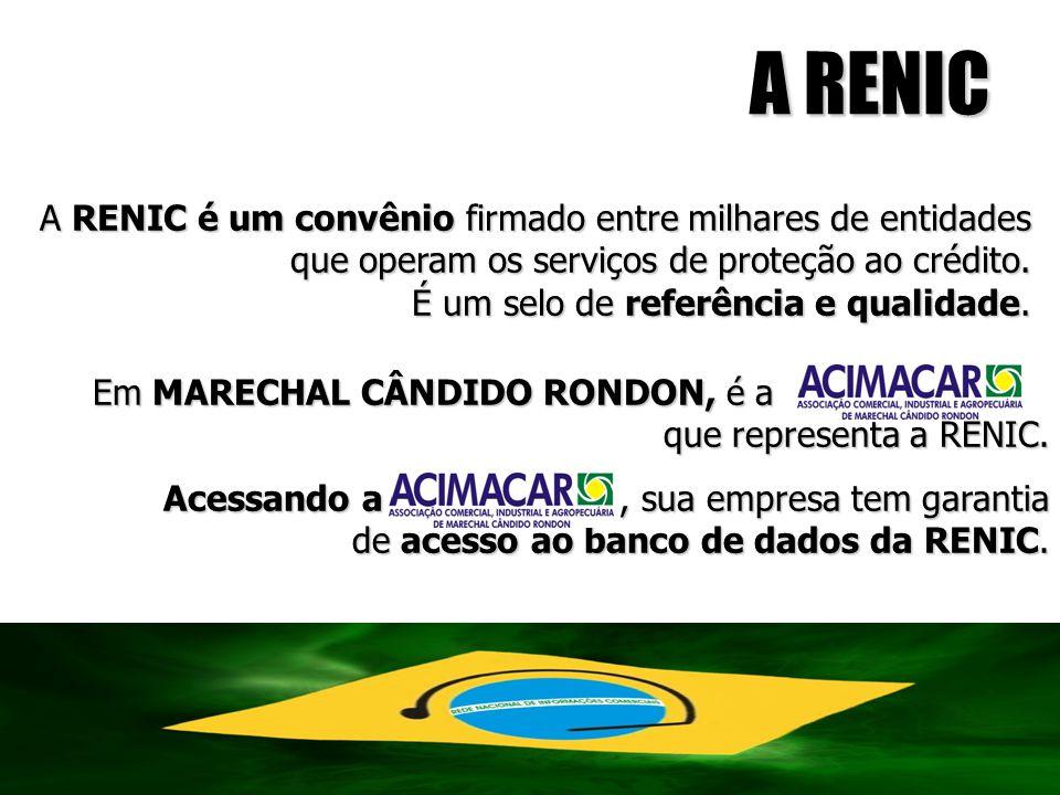 A RENIC A RENIC é um convênio firmado entre milhares de entidades que operam os serviços de proteção ao crédito. É um selo de referência e qualidade.
