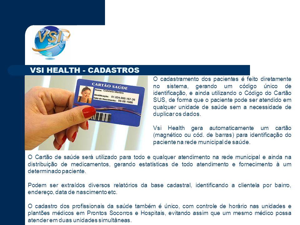 O cadastramento dos pacientes é feito diretamente no sistema, gerando um código único de identificação, e ainda utilizando o Código do Cartão SUS, de forma que o paciente pode ser atendido em qualquer unidade de saúde sem a necessidade de duplicar os dados.